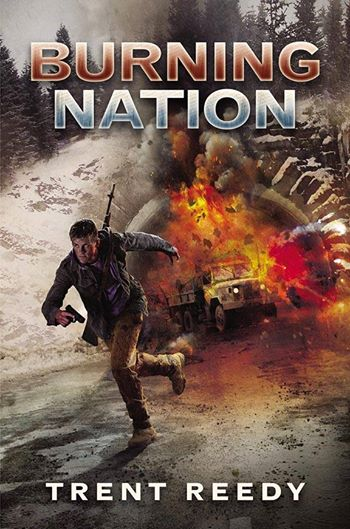 Burning Nation By Trent Reedy (Scholastic) Coming soon!